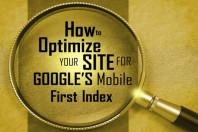 How to Optimize Your Site for Google's Mobile First Index [Infographic]
