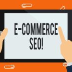 Tips for Beginners on Using SEO for E-Commerce